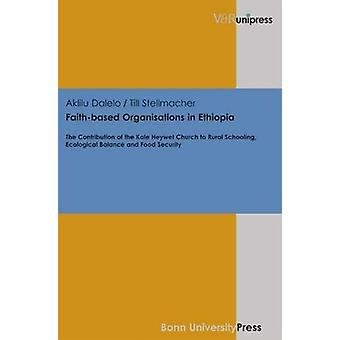 Faith-based Organisations in Ethiopia - The Contribution of the Kale H