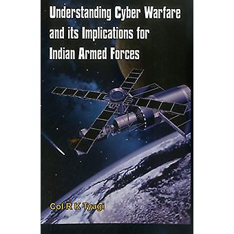 Understanding Cyber Warfare and its Implications for Indian Armed For
