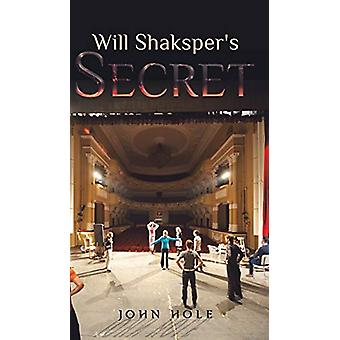 Will Shaksper's Secret by John Hole - 9781528941440 Book