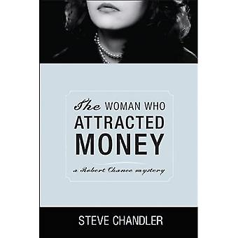 The Woman Who Attracted Money: A Robert Chance Mystery (Robert Chance Mysteries)