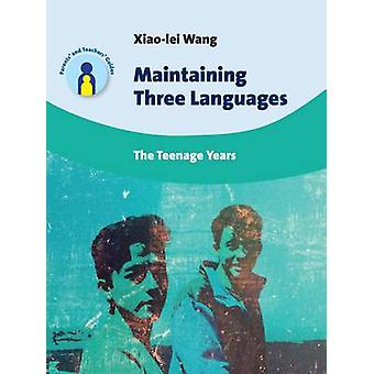 Maintaining Three Languages - The Teenage Years by Xiao-Lei Wang - 978