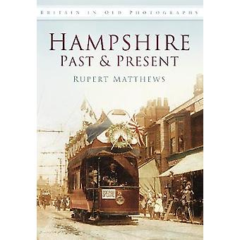 Hampshire Past amp Present  Britain in Old Photographs by Ruper Matthews