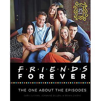Friends Forever [25th Anniversary Ed] - The One About the Episodes by