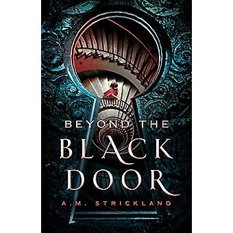 Beyond the Black Door by A.M. Strickland - 9781250198747 Book