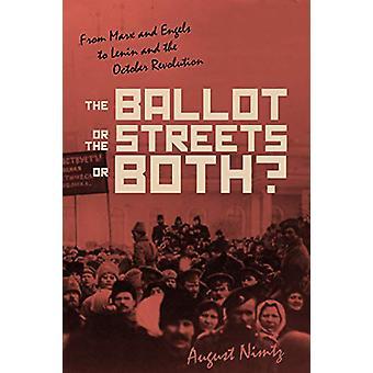 Le bulletin de vote - les rues-ou les deux - de Marx et Engels à Lénine et t