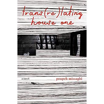 trans(re)lating house one by Poupeh Missaghi - 9781566895651 Book