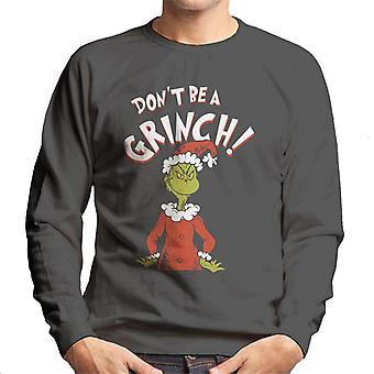 The Grinch Dont Be A Grinch Christmas Men's Sweatshirt