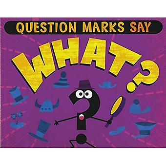 Question Marks Say \