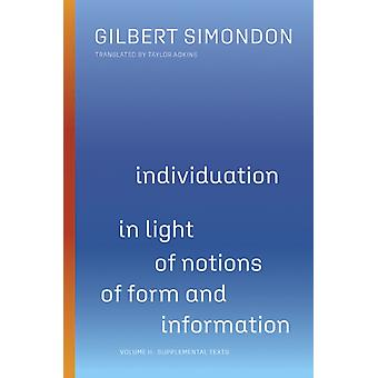 Individuation in Light of Notions of Form and Information by Simondon & Gilbert