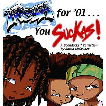 Fresh for '01 . . . You Suckas by Aaron McGruder - 9780740713958 Book