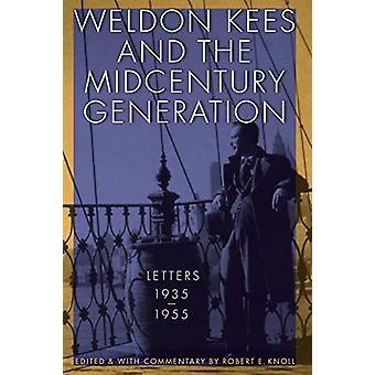 Weldon Kees and the Midcentury Generation - Kirjeet - 1935-1955, Tekijä Wel