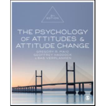 A Psicologia das Atitudes e Mudança de Atitude por Gregory R. MaioGeoffrey HaddockBas Verplanken