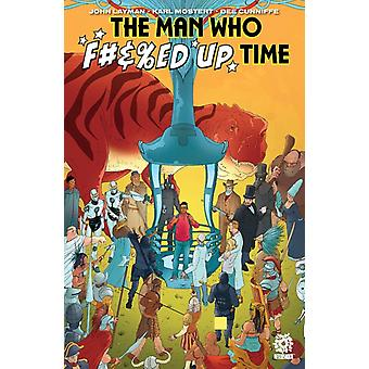 Man Who Fed Up Time by John Layman
