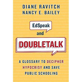 EdSpeak and Doubletalk by Other Diane Ravitch & Other Nancy E Bailey