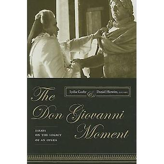 De Don Giovanni Moment - Essays on the Legacy of een Opera van Lydia gaan