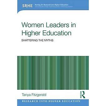 Kvinnor ledare inom högre utbildning splittra myter av Tanya Fitzgerald