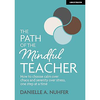 The Path of The Mindful Teacher by Danielle Nuhfer