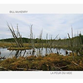 Bill McHenry - La Peur Du Vide [CD] USA import