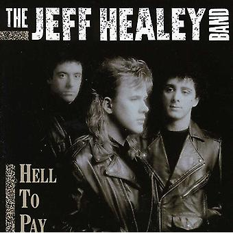 Jeff Healey Band - Hell to Pay [CD] USA import