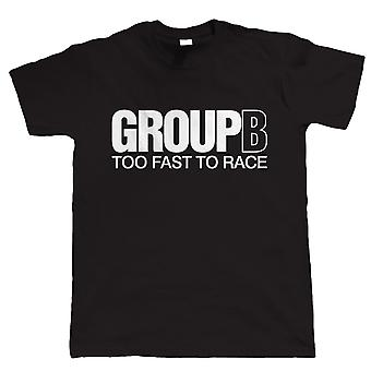 Grupo B, demasiado rápido a la raza, Mens Rally coche Tshirt