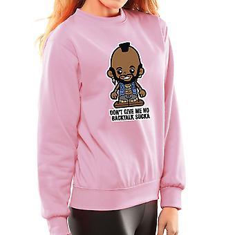 Lil Mr T Don't Give Me No Backtalk Sucka Women's Sweatshirt