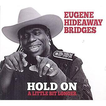 Eugene Hideaway Bridges - Hold on a Little Bit Longer [CD] USA import