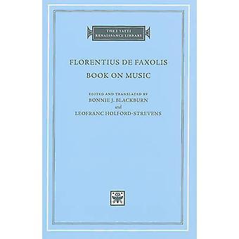 Book on Music by Florentius de Faxolis - Bonnie J. Blackburn - Leofra