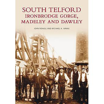 South Telford - Ironbridge Gorge - Medeley & Dawley by John Powell -