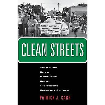 Clean Streets - Controlling Crime - Maintaining Order - and Building C