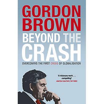 Jenseits der Crash - Überwindung der ersten Krise der Globalisierung von Gor