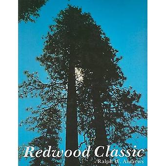 Redwood Classic by Ralph W. Andrews - 9780887400490 Book
