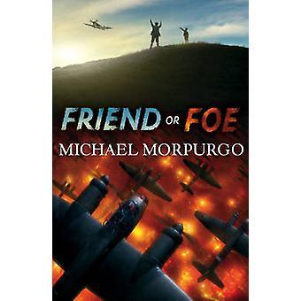 Friend or Foe door Michael Morpurgo - 9781405233378 boek