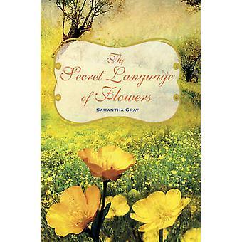 Det hemliga språket av blommor av Samantha Gray - 9781782492054 bok