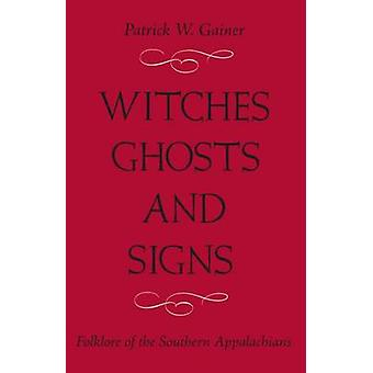 Itches - Ghosts - and Signs - Folklore of the Southern Appalachians by
