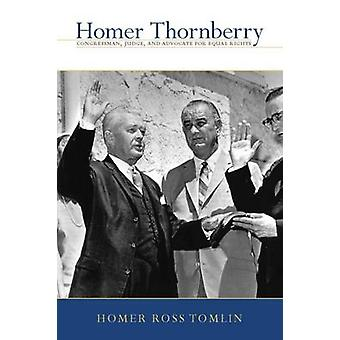 Homer Thornberry - Congressman - Judge - and Advocate for Equal Rights