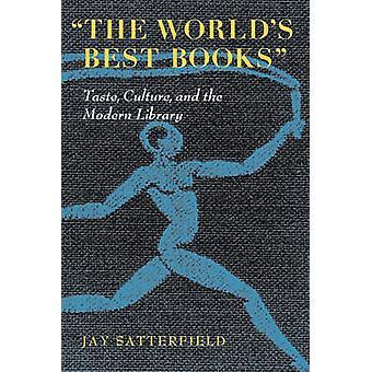 werelds beste boeken - smaak - cultuur- en de moderne bibliotheek door J