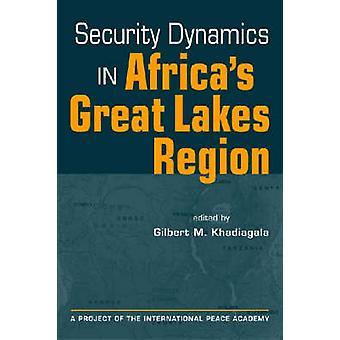 Dynamique de la sécurité dans la région des grands lacs de l'Afrique par Gilbert M. Khadia
