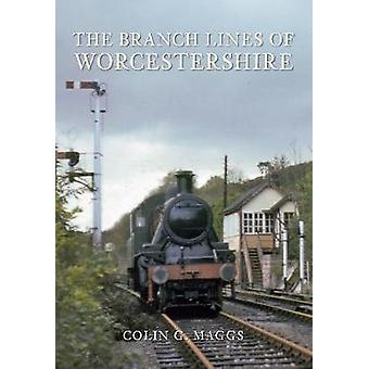 The Branch Lines of Worcestershire by Colin G. Maggs - 9781848683440