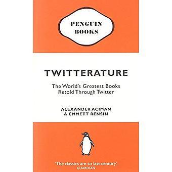 Twitterature: Plus grands livres du monde racontées par le biais de Twitter