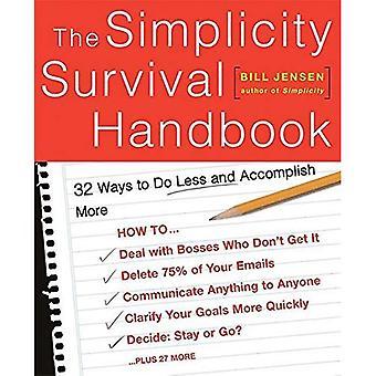 De eenvoud Survival Handbook: 32 manieren om minder doen en meer bereiken