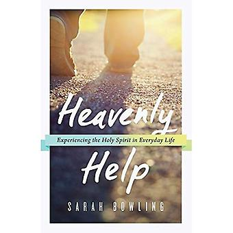 Heavenly Help: Experiencing the Holy Spirit in Everyday Life
