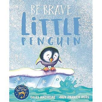 Być odważny mały pingwin