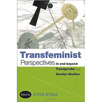 Transfeminist vooruitzichten in en daarbuiten Transgender en genderstudies