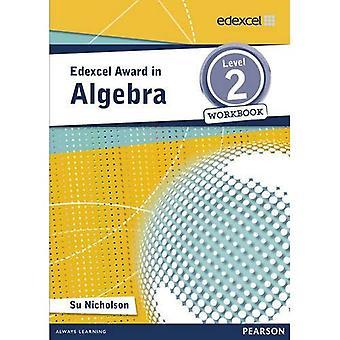 Edexcel Award in Algebra Level 2 Workbook (Edexcel Mathematics Awards Series)
