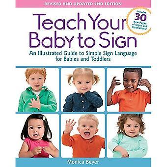 Lära barnet att logga, reviderad och uppdaterad utgåva 2: en illustrerad Guide till enkla teckenspråk för bebisar...