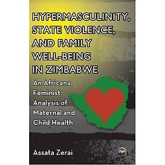 Hypermasculinity, staat geweld en gezin welzijn in Zimbabwe: een analyse van de Africana feministe van moeders...