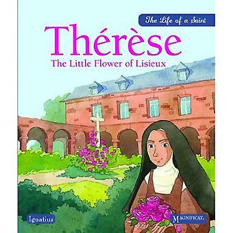 Therese: Den lilla blomman av Lisieux (Life ett helgon)