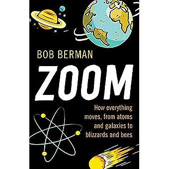 Zoom: Kuinka kaikki liikkuu, atomien ja galaksit ja tuiskut ja mehiläisten