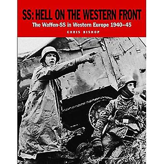SS: Hell on the Western Front: The Waffen-SS in Western Europe 194045