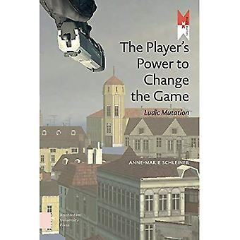 The Player's Power to Change the Game: Ludic Mutation (Mediamatters)